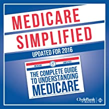 Medicare: Simplified: The Complete Guide to Understanding Medicare