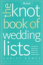 The Knot Book of Wedding Lists: The Ultimate Guide to the Perfect Day, Down to the Smallest Detail PDF