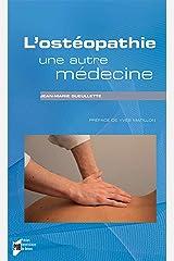L'ostéopathie, une autre médecine (Essai) Format Kindle