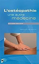 L'ostéopathie, une autre médecine (Essai)