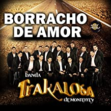 Best la trakalosa borracho de amor Reviews