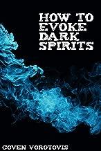 How to Evoke Dark Spirits: A Manual of Magic