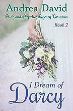 I Dream of Darcy, Book 2: A Pride and Prejudice Regency Variation