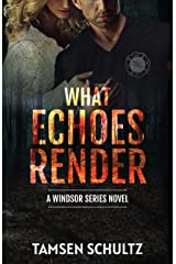 What Echoes Render (Windsor Series Book 3) Kindle Edition