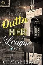 Outta Her League