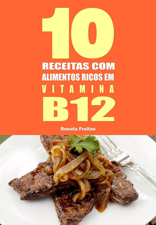 ミキサーバイオリン検査10 Receitas com alimentos ricos em vitamina B12 (Portuguese Edition)