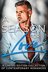 A Season for Love: A Limited Edition Collection of Contemporary Romance Kindle Edition