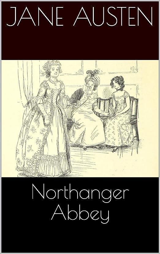 動機奪う美徳Northanger Abbey (Illustrated) (English Edition)