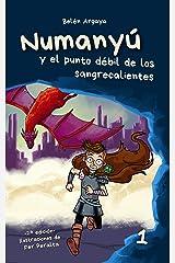Numanyú y el punto débil de los sangrecalientes (2ª edición) Versión Kindle