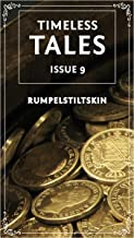 Straw Into Gold: 13 Retellings of the Rumpelstiltskin: A Timeless Tales Collection (English Edition)