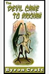 The Devil Came to Arkham (The Arkham Detective Book 3) Kindle Edition
