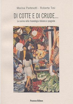 Di cotte e di crude: La cucina nella fraseologia italiana e spagnola