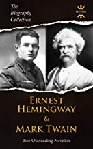 ERNEST HEMINGWAY & MARK TWAIN: Two Outstanding Novelists. The Biography Collection