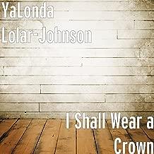 I Shall Wear a Crown