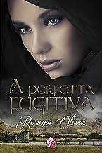 A fugitiva perfeita (Portuguese Edition)