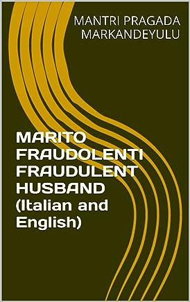 MARITO FRAUDOLENTI FRAUDULENT HUSBAND (Italian and English)