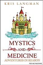 Mystics and Medicine (Logic to the Rescue Book 4)
