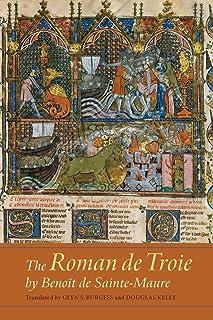 The Roman de Troie by Benoît de Sainte-Maure: A Translation