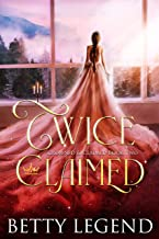 Twice Claimed: (Crowned & Claimed Series, Book 2)