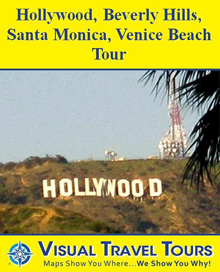 ペルメル解釈的間隔Los Angeles Tour - Hollywood, Beverly Hills, Santa Monica, Venice Beach: A Self-guided Pictorial Sightseeing Tour (Tours4Mobile, Visual Travel Tours Book 182) (English Edition)