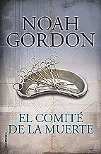 El comité de la muerte (BIBLIOTECA NOAH GORDON)