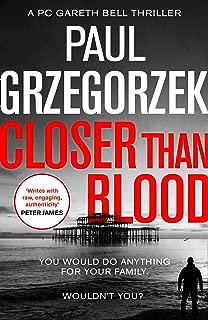 Closer Than Blood: An addictive and gripping crime thriller (Gareth Bell Thriller, Book 2)