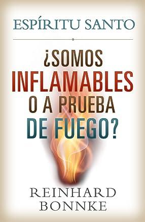 Espiritu santo / Holy Spirit: Somos inflamables o a prueba de fuego?/ Are We Flammable or Fireproof?
