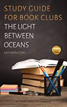 Study Guide for Book Clubs: The Light Between Oceans (Study Guides for Book Clubs)