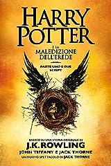 Harry Potter e la Maledizione dell'Erede parte uno e due: Script ufficiale della produzione originale del West End Formato Kindle