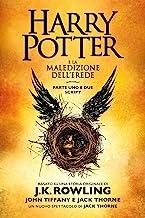 Harry Potter e la Maledizione dell'Erede parte uno e due: Script ufficiale della produzione originale del West End (Italia...
