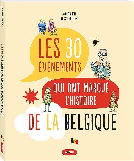 Les 30 évènements qui ont marqué l'Histoire de la Belgique