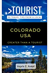 Greater Than a Tourist-Colorado USA: 50 Travel Tips from a Local (Greater Than a Tourist United States Book 7) Kindle Edition