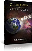 Coming Events and Crisis at the Close