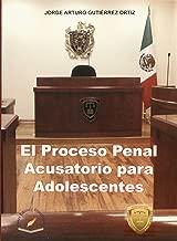 EL PROCESO PENAL ACUSATORIO PARA ADOLESCENTES