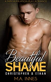 Christopher & Ethan: A M/m Humiliation Play Romance (Beautiful Shame Book 3)