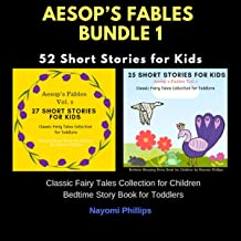 Aesop's Fables Bundle 1: 52 Short Stories for Kids.: Classic Fairy Tales Collection for Children. Bedtime Story Books for Toddlers.