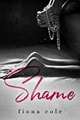 Shame (Shame Me Not Series Book 1) Kindle Edition