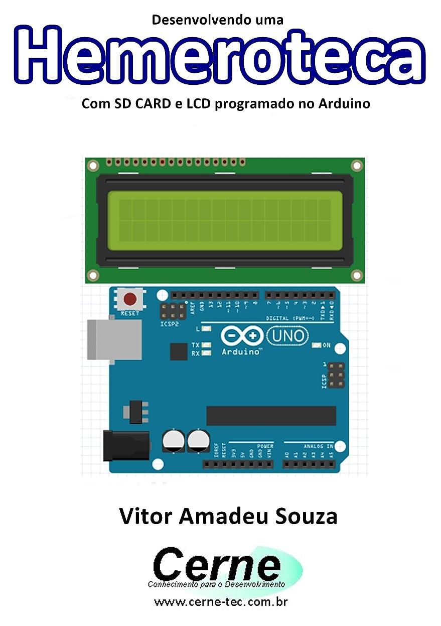 強化持参精通したDesenvolvendo uma Hemeroteca Com SD CARD e LCD programado no Arduino (Portuguese Edition)