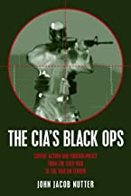 The CIA's Black Ops: Covert Action, Foreign Policy, and Democracy