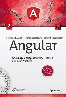 Angular: Grundlagen, fortgeschrittene Themen und Best Practices – inklusive NativeScript und NgRx (iX Edition) (German Edition)