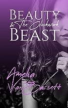 Beauty & The Clockwork Beast (The Clockwork Fairy Tales Book 1)