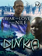 War and Love on the Nile: The Dinka
