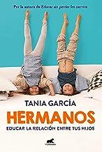 Hermanos: Cómo Educar La Relación Entre Tus Hijos / Siblings: How to Shape the Relationship Between Your Children
