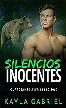 Silencios Inocentes (Guardianes Alfa nº 2) (Spanish Edition)