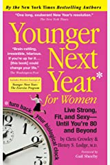 Younger Next Year for Women: Live Strong, Fit, and Sexy - Until You're 80 and Beyond Kindle Edition