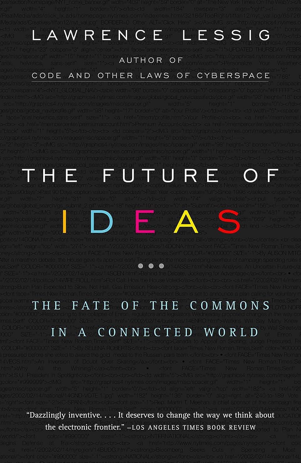 運賃休日にブリードThe Future of Ideas: The Fate of the Commons in a Connected World (English Edition)