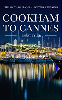 Cookham To Cannes: The South of France - Lobsters & Lunatics