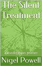 The Silent Treatment - a meditation primer