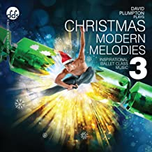 Christmas Modern Melodies 3: Inspirational Ballet Class Music