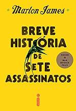 Breve história de sete assassinatos (Portuguese Edition)